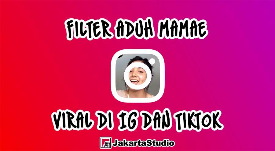 Cara Mendapatkan Filter Aduh Mamae IG