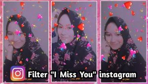 Efek Instagram Story Terbaru Love I Miss You
